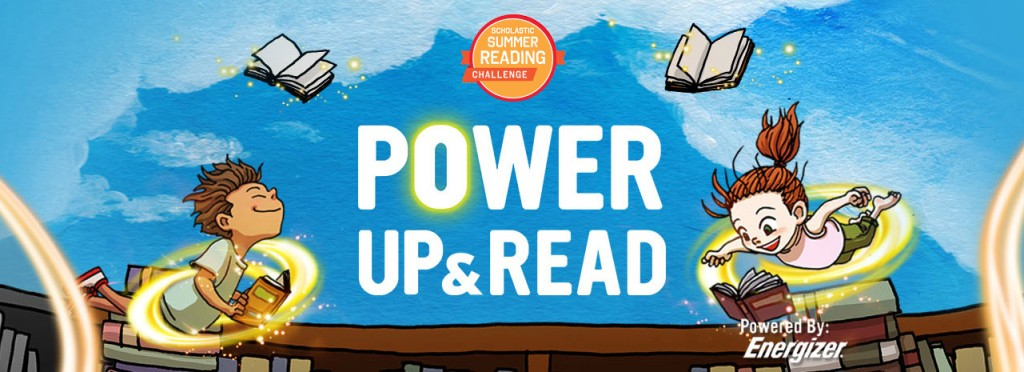 Power Up and Read: Scholastic Summer Reading Challenge